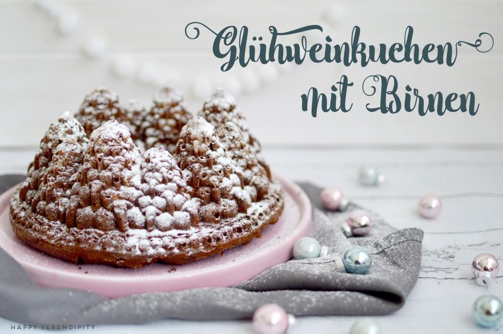 rezept gluehweinkuchen mit birnen, recipe cake with red wine and pears, happy serendipity recipe, happy serendipity backrezept