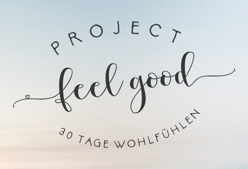 Project Feel Good – 30 Tage Wohlfühlen
