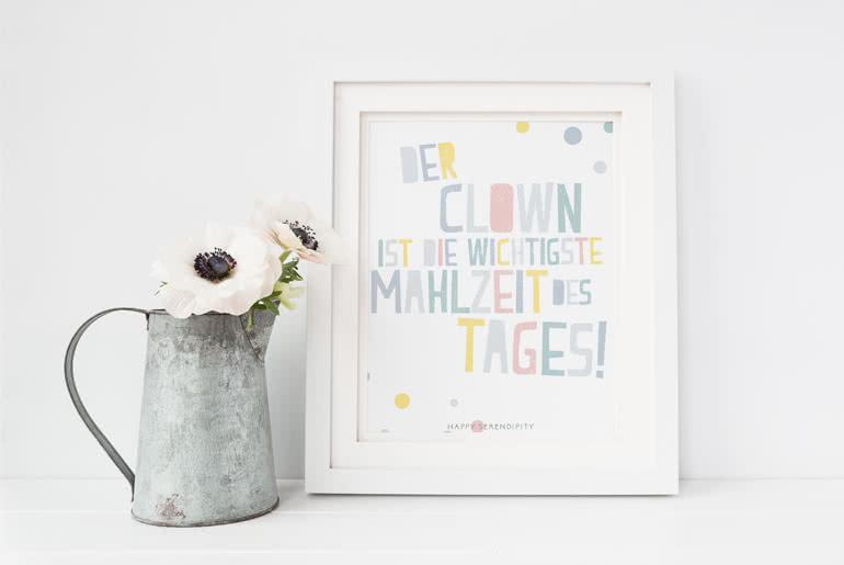 Happy Serendipity Free Printable - Der Clown ist die wichtigste Mahlzeit des Tages