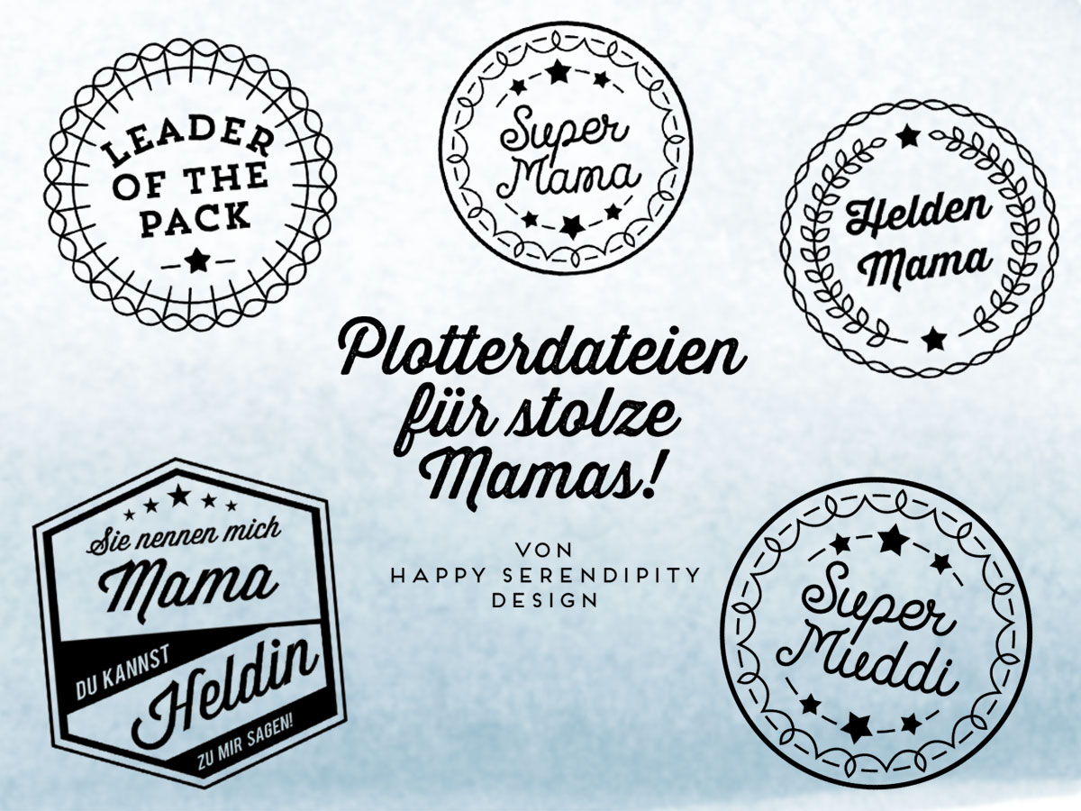 plotterdateien für stolze mamas, plotterdateien für den muttertag von happy serendipity design