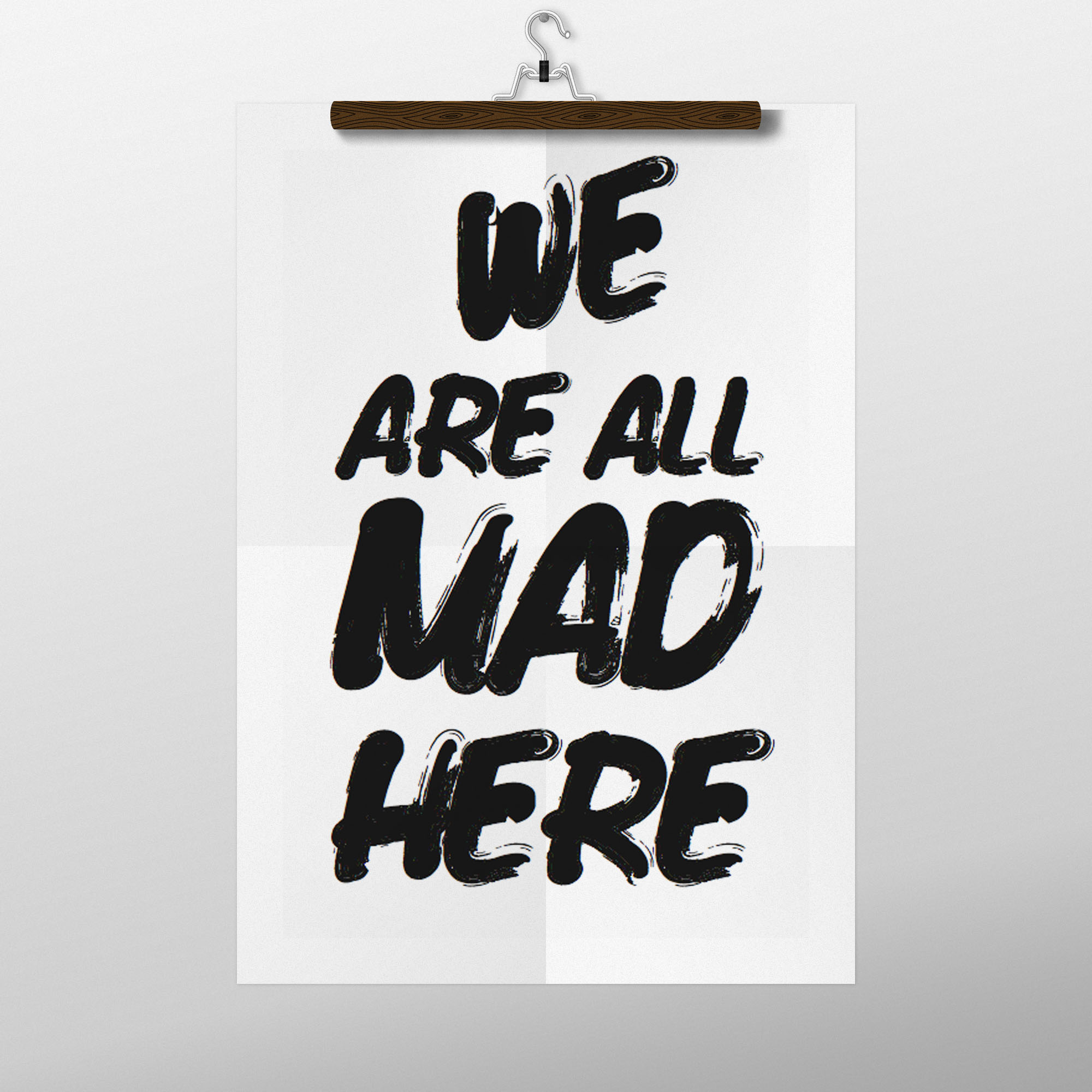 Printable Poster, We Are All Mad Here, Free Printable, Freebie, Wand Deko