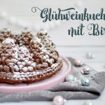 rezept gluehweinkuchen mit birnen, recipe cake with red wine and pears, happy serendipity recipe, happy serendipity backrezept